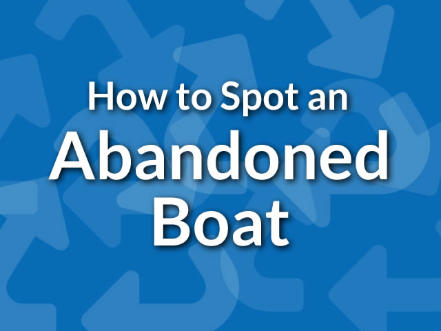 How To Spot An Abandoned Boat