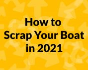how to scrap your boat in 2021