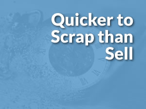 Reasons to Scrap - Quicker to Scrap than Sell